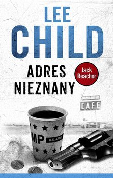 Adres nieznany. Jack Reacher-Child Lee