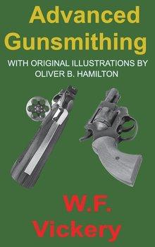 Advanced Gunsmithing-Vickery W. F.