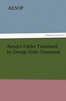 Aesop's Fables Translated by George Fyler Townsend - Aesop