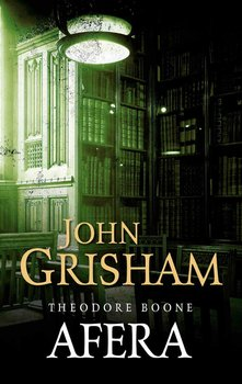 Afera. Theodore Boone. Tom 6-Grisham John