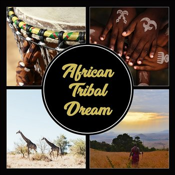 African Tribal Dream – Traditional Rhythms, Hang Drums, Savannah Sunrise, Deep Relaxation, Spirit of Nature, African Expierience - Inspiring Tranquil Sounds