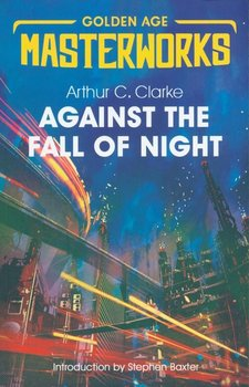 Against the Fall of Night-Clarke Arthur C.