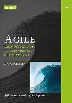 Agile. Retrospektywy w zarządzaniu standardami-Loeffler Marc