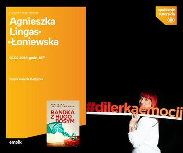 Agnieszka Lingas-Łoniewska | Empik Galeria Bałtycka