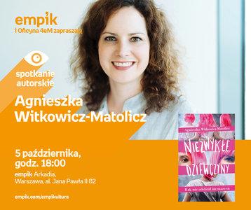 Agnieszka Witkowicz-Matolicz | Empik Arkadia