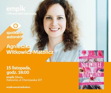 Agnieszka Witkowicz-Matolicz | Empik Silesia