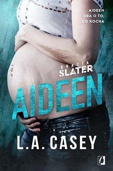 Aideen. Bracia Slater. Tom 3.5-Casey L.A.