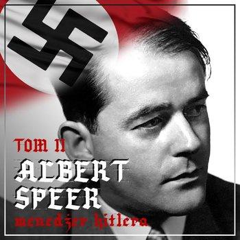 Albert Speer. Dobry nazista. Część 2. Menedżer Hitlera 1941-1945-Ogrodowczyk Agnieszka, Ważny Bartłomiej