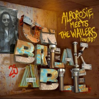Alborosie Meets The Wailers United - Unbreakable - Alborosie