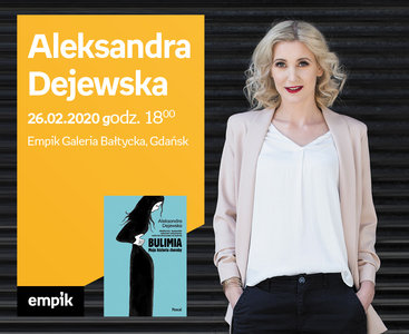 Aleksandra Dejewska | Empik Galeria Bałtycka