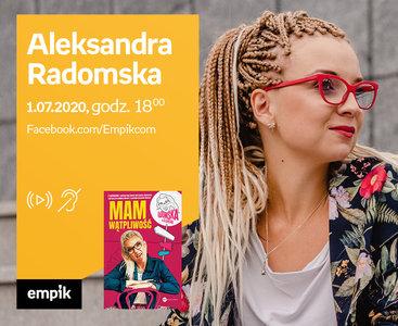 Aleksandra Radomska | Premiera online