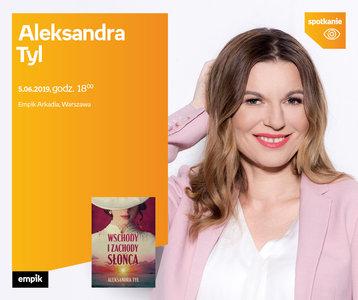 Aleksandra Tyl | Empik Arkadia