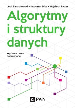 Algorytmy i struktury danych-Banachowski Lech, Diks Krzysztof, Rytter Wojciech