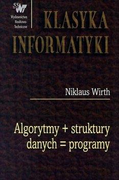 Algorytmy + struktury danych = programy-Wirth Niklaus