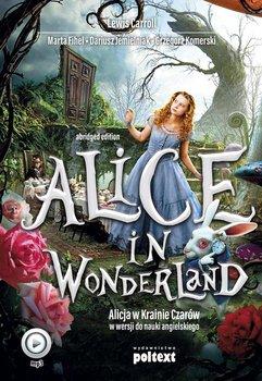 Alice in Wonderland. Alicja w Krainie Czarów w wersji do nauki angielskiego-Carroll Lewis, Fihel Marta, Jemielniak Dariusz, Komerski Grzegorz