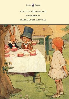 Alice in Wonderland - Pictured by Mabel Lucie Attwell - Carroll Lewis