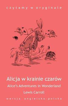 Alice's Adventures in Wonderland / Alicja w krainie czarów-Carroll Lewis