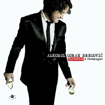 Streets Are Drunk - Goran Bregovic