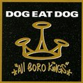 All Boro Kings - Dog Eat Dog