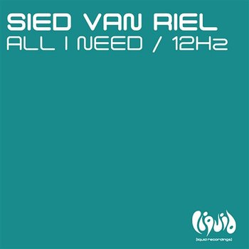 All I Need / 12Hz - Sied Van Riel