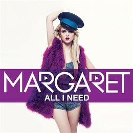 All I Need - Margaret