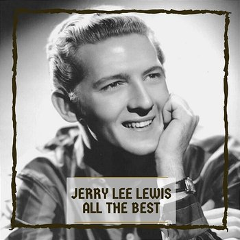 All The Best - Jerry Lee Lewis
