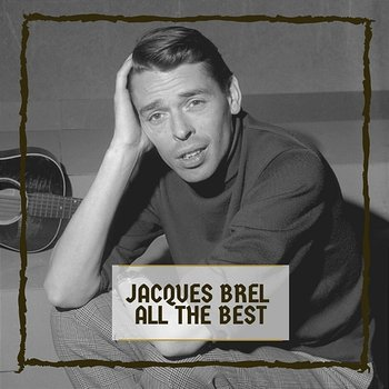 All The Best-Jacques Brel