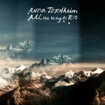 All the Way to Rio - Anna Ternheim