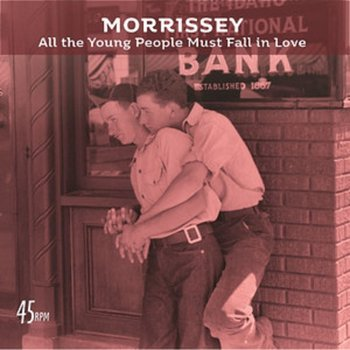 All The Young People Must Fall In Love (Bob Clearmountain Mix) / Rose Garden (Live At The Grand Ole Opry, Nashville)-Morrissey