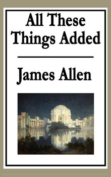 All These Things Added - Allen James