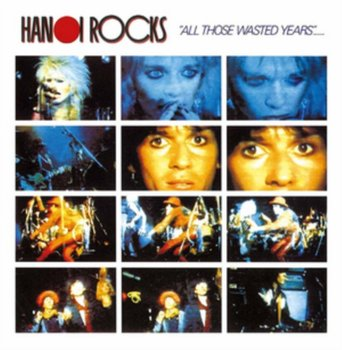 All Those Wasted Years-Live At The Marquee-Hanoi Rocks