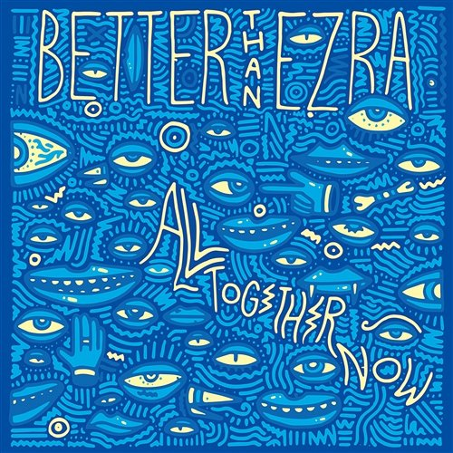 Better Now Download Mp3 Naji: All Together Now - Better Than Ezra