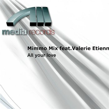 All your love-Mimmo Mix feat.Valerie Etienne