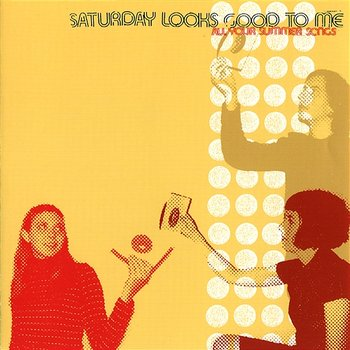 All Your Summer Songs-Saturday Looks Good To Me