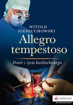 Allegro tempestoso. Dzień z życia kardiochirurga-Niesłuchowski Witold