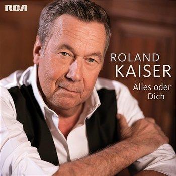 Alles oder Dich-Roland Kaiser