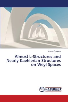 Almost  L-Structures and Nearly Kaehlerian Structures on Weyl Spaces-Özdemir Fatma