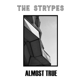 Almost True - EP-The Strypes