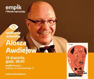 Alosza Awdiejew | Empik Bonarka
