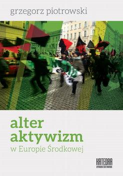 Alteraktywizm w Europie Środkowej-Piotrowski Grzegorz