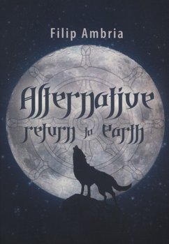 Alternative Return to Earth - Ambria Filip
