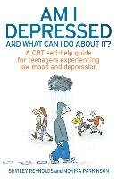 Am I Depressed And What Can I Do About It? - Reynolds Shirley, Parkinson Monika