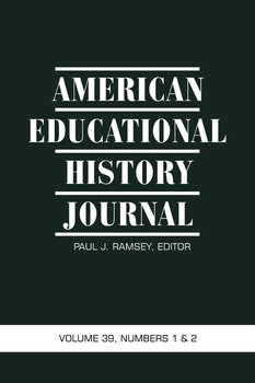 American Educational History Journal Volume 39, Numbers 1&2