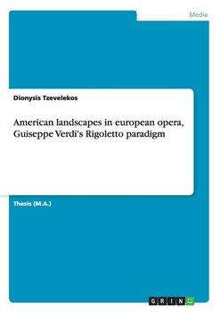 American landscapes in european opera, Guiseppe Verdi's Rigoletto paradigm-Tzevelekos Dionysis