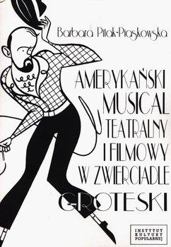 Amerykański musical teatralny i filmowy w zwierciadle groteski-Pitak-Piaskowska Barbara
