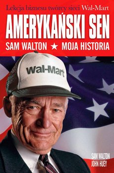 Amerykański sen. Sam Walton. Moja historia                      (ebook)