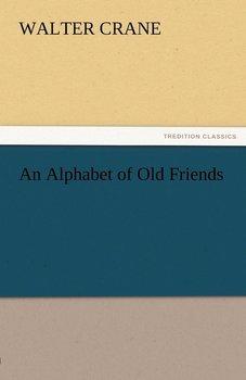 An Alphabet of Old Friends-Crane Walter