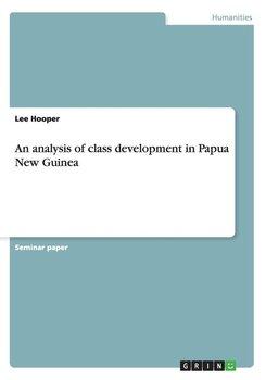 An analysis of class development in Papua New Guinea-Hooper Lee
