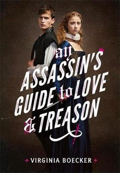 An Assassin's Guide to Love and Treason-Boecker Virginia