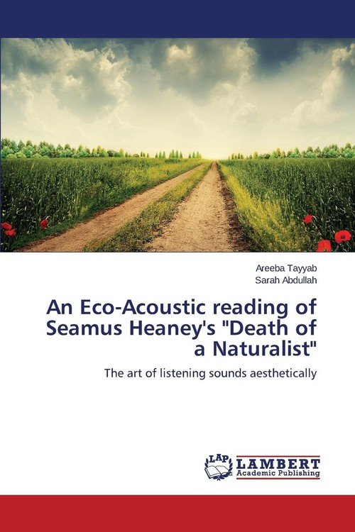 seamus heaney s death of a naturalist Buy death of a naturalist main by seamus heaney (isbn: 9780571328802) from amazon's book store everyday low prices and free delivery on eligible orders.